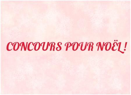 CONCOURS POUR NOËL!